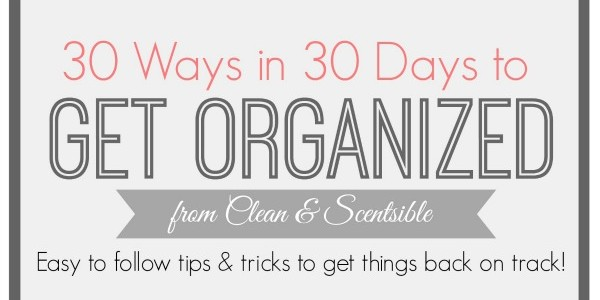 30 Ways in 30 Days – How to Get Organized
