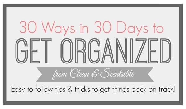 Lots of easy to follow tips and tricks to help get you organized.