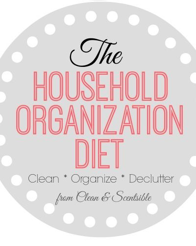 The Household Organization Diet. If you need some help getting organized but don't know where to start, this is the plan for you!!! // cleanandscentsible.com