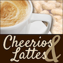 Cheerios & Lattes