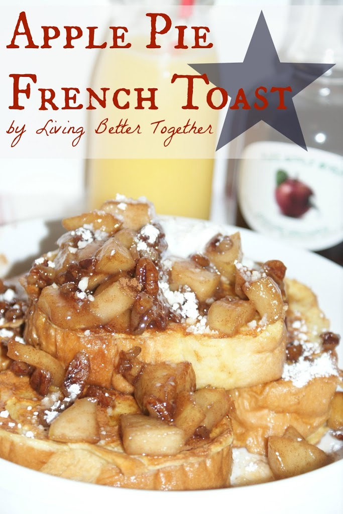 yummy apple pie french toast from living better together