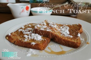 Cinammon & Nutmeg French Toast