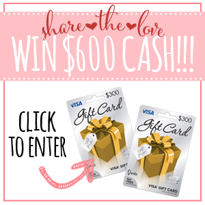 Share the Love $600 Visa Gift Card Giveaway