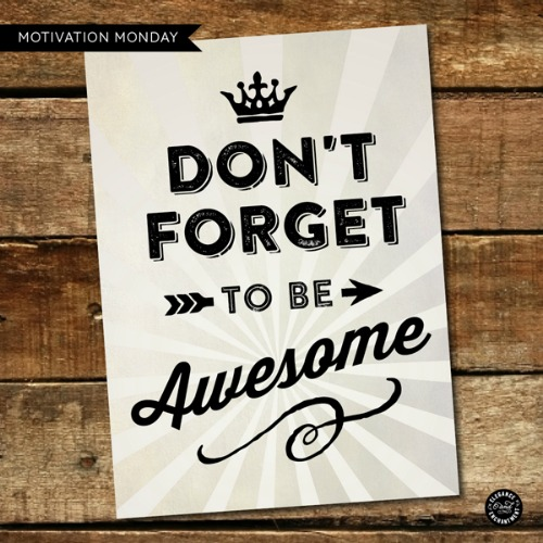 Don't forget to be awesome printable.