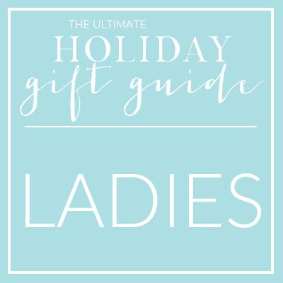 The ultimate Christmas gift guide for ladies!