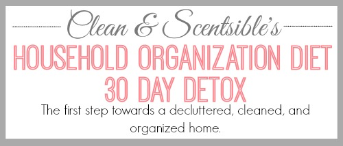 30 Days to Getting your House decluttered and organized! // cleanandscentsible.com