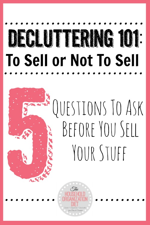 Great tips for determining when to try and sell your stuff and when to just get rid of it!  // cleanandscentsible.com