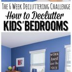 Great tips for getting those kids' bedrooms decluttered and organized. Part of The Six Week Decluttering Challenge.