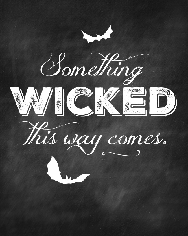 Something Wicked This Way Comes free Halloween chalkboard printable.