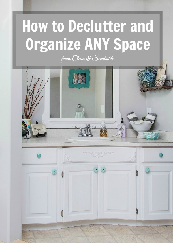 Learn how to declutter and organize ANY space or room - and keep it that way!