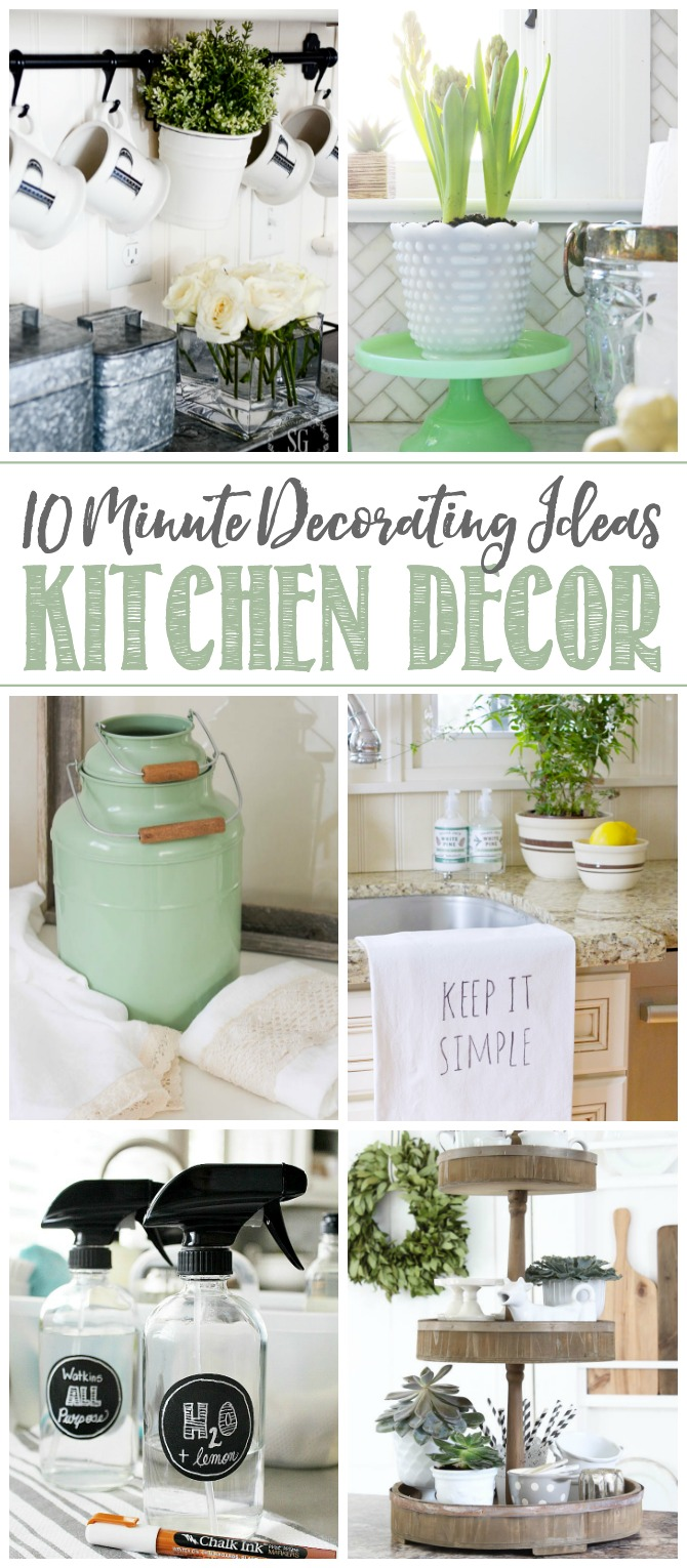 Collage of 10 minute decorating ideas for kitchen decor.
