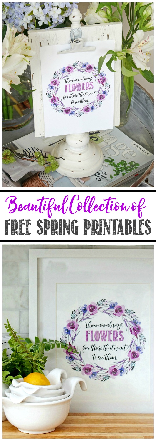 "Over 25 beautiful free spring printables including ""There are always flowers...""."