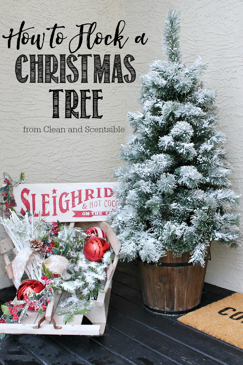 How To Flock A Christmas Tree And Other Greenery Clean And Scentsible