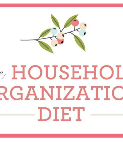 The Household Organization Diet. A year long step-by-step plan to get things organized once and for all!