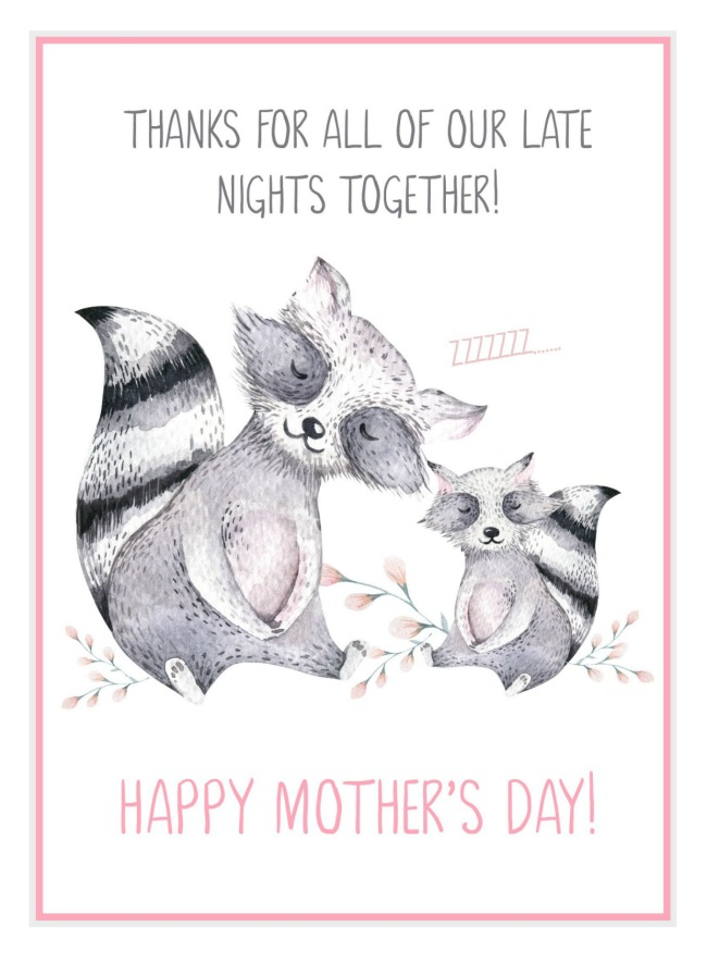 Free printable Mother's Day cards. Thanks for all of our late nights together.