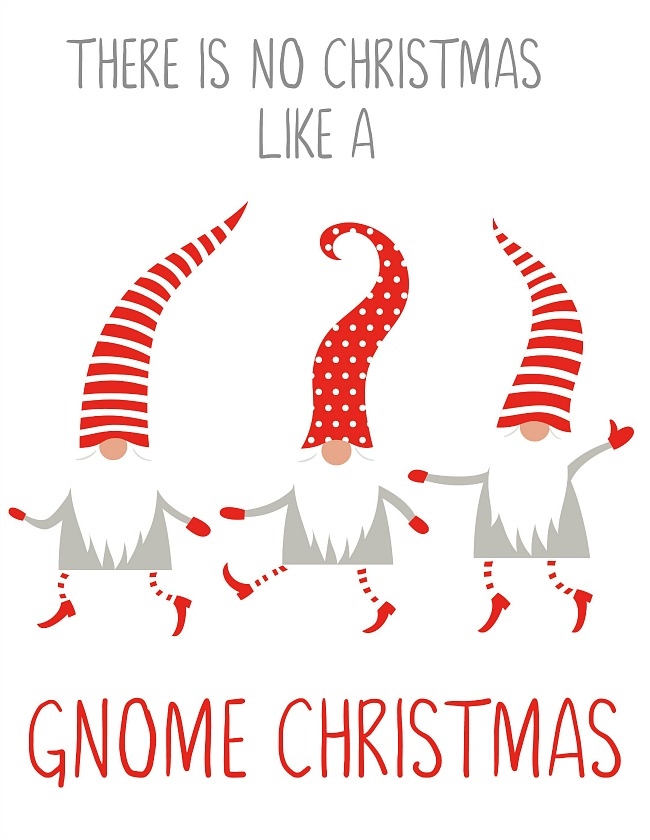 There is No Christmas Like a Gnome Christmas free Christmas printable with Christmas gnomes.