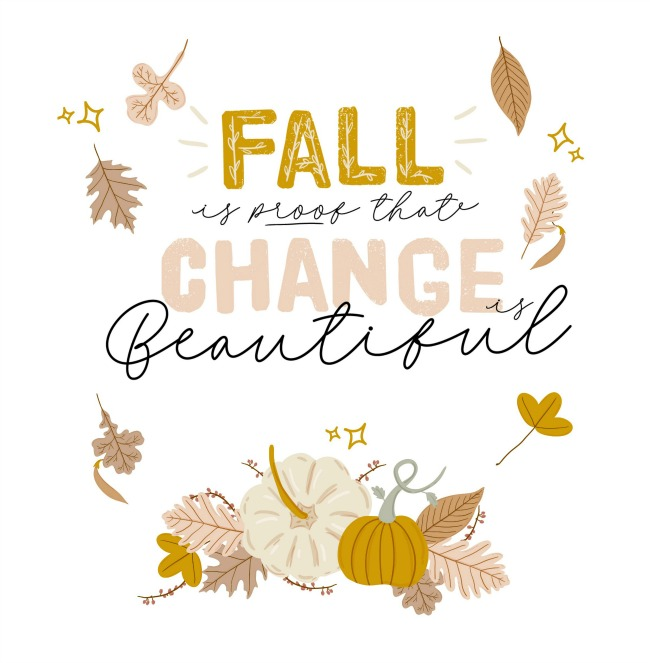 Fall is Proof that Change is Beautiful free fall printable in a soft color palette.