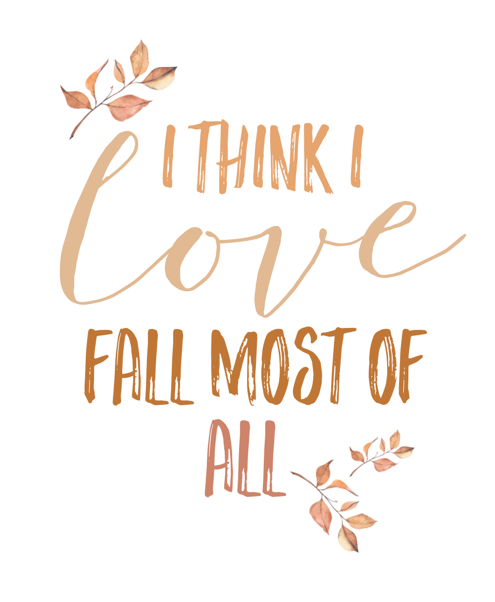 I Think I Love Fall Most of All free fall printable.